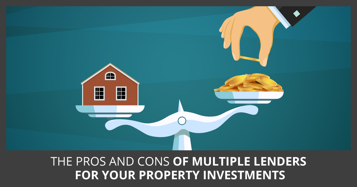 The Pros and Cons of Multiple Lenders for Your Property Investments