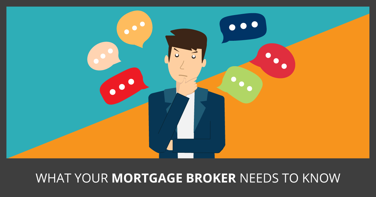 What your mortgage broker needs to know