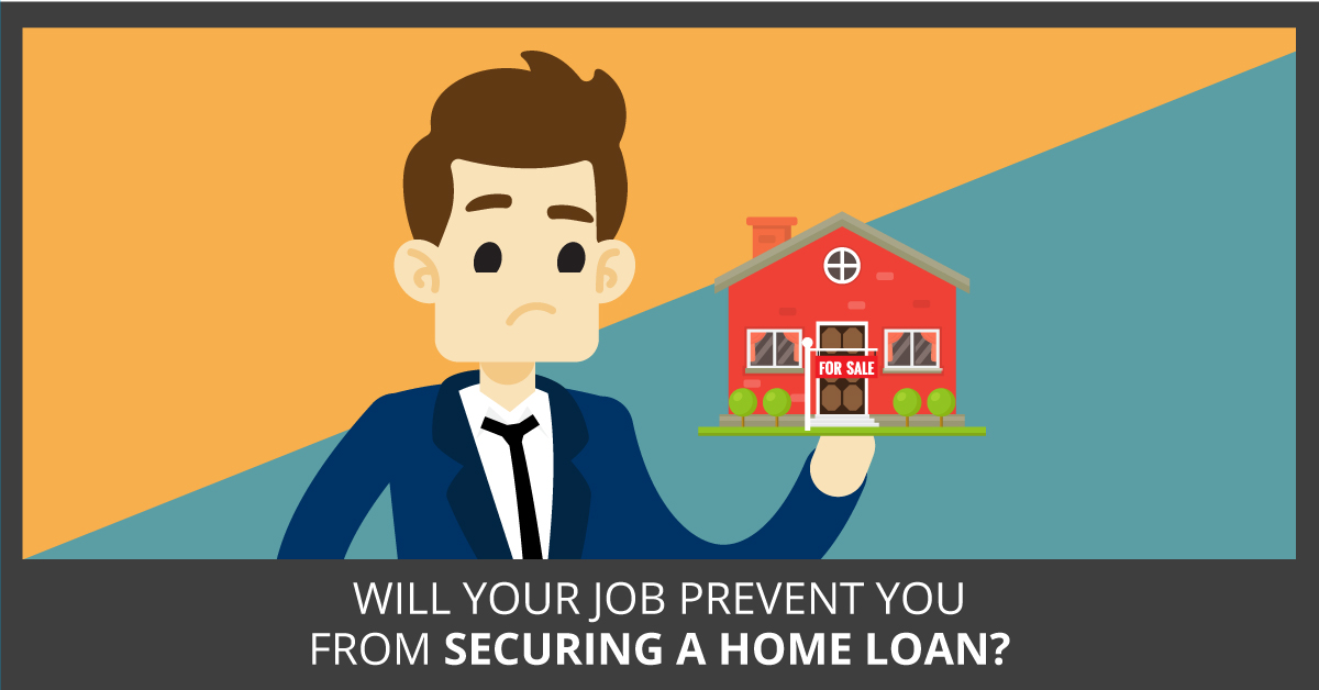 Will Your Job Stop You Getting A Home Loan