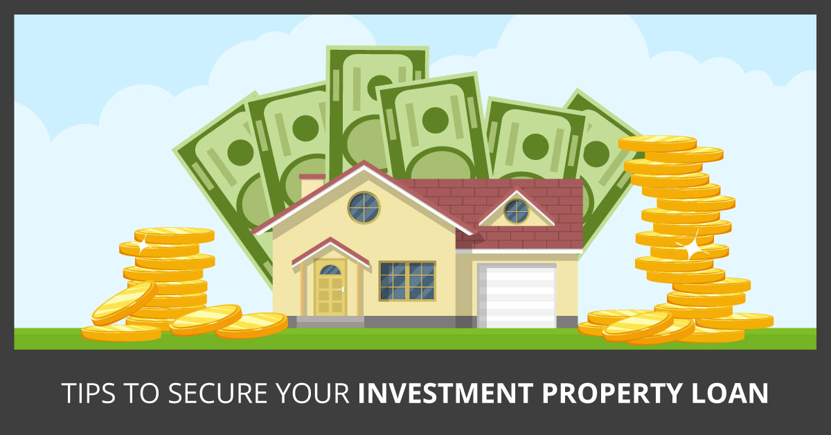 4 Tips to Secure Your Investment Property Loan