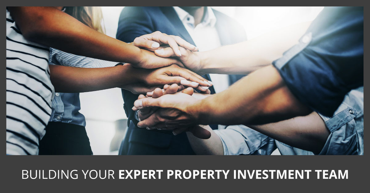 Building your expert property investment team