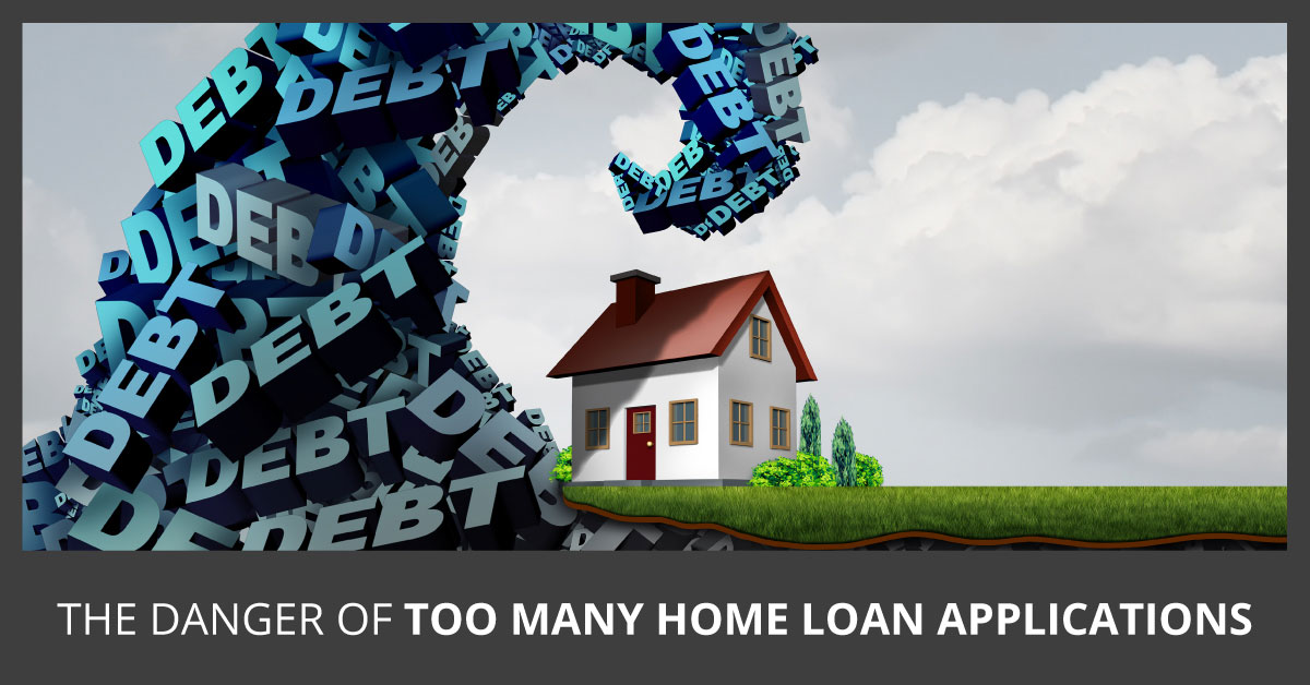The Danger of Too Many Home Loan Applications