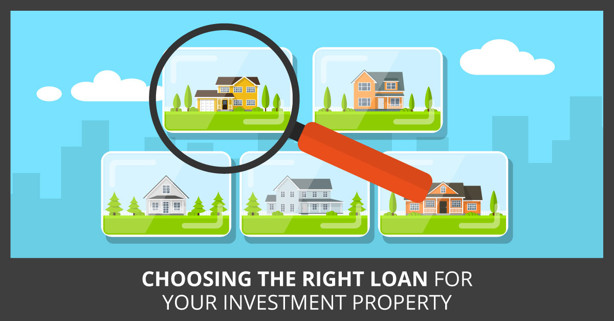 Choosing the right loan for your investment property